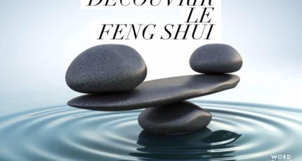 Comment aménager sa maison en mode Feng Shui